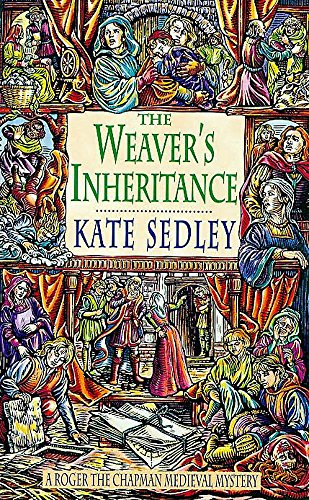 Weavers Inheritance (A Roger the Chapman medieval mystery) (0747261288) by Kate Sedley