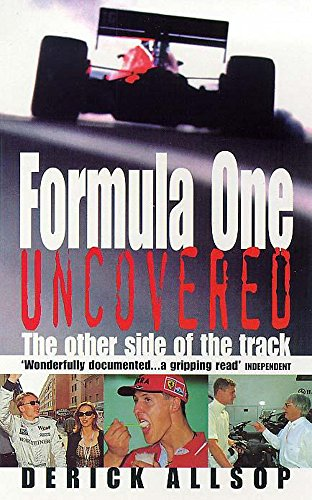 Formula One Uncovered: The Other Side of the Track (9780747261544) by Allsop, Derick