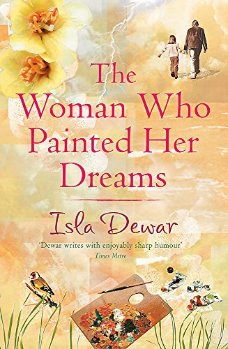 The Woman Who Painted Her Dreams (074726158X) by Isla Dewar