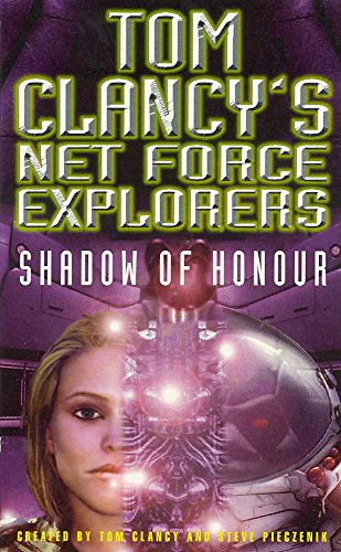 9780747261605: Shadow of Honor (Tom Clancy's Net Force Explorers)