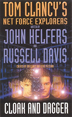 9780747261612: Cloak and Dagger (Tom Clancy's Net Force Explorers)