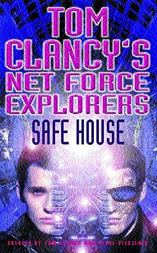 Safe House (Tom Clancy's Net Force Explorers): Tom Clancy