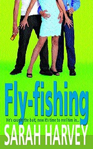 Fly-Fishing: Harvey, Sarah