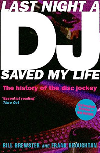 Last Night a DJ Saved My Life: Broughton, Frank, Brewster,