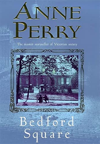 9780747262312: Bedford Square (Thomas Pitt Mystery, Book 19): Murder, intrigue and class struggles in Victorian London (Inspector Pitt)