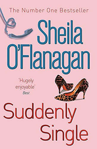 9780747262367: Suddenly Single: An unputdownable tale full of romance and revelations