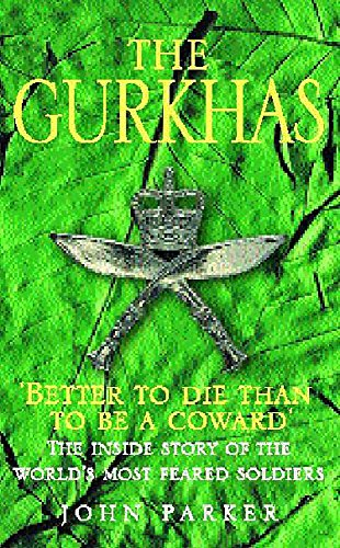9780747262435: The Gurkhas: The Inside Story of the World's Most Feared Soldiers