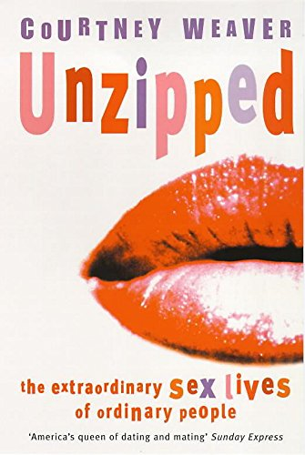 9780747262466: Unzipped: The Extraordinary Sex Lives of Ordinary People