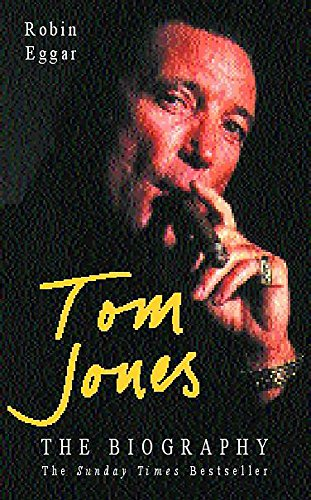 9780747262473: Tom Jones: The Biography