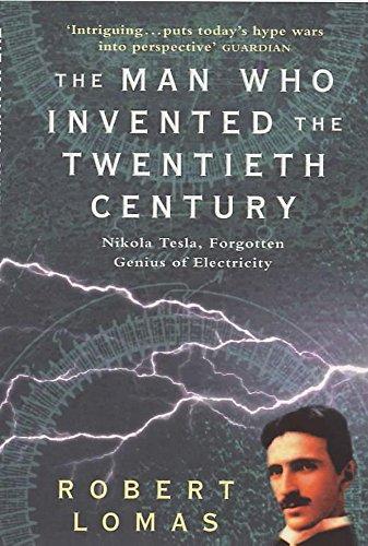 9780747262657: The Man Who Invented the Twentieth Century: Nikola Tesla - Forgotten Genius of Electricity