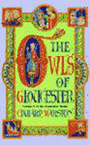 9780747262985: The Owls of Gloucester