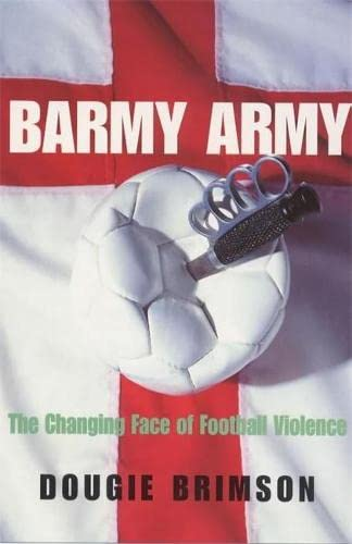 9780747263050: Barmy Army: The Changing Face of Football Violence