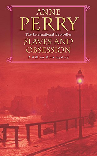 9780747263197: Slaves and Obsession (William Monk Mystery, Book 11): A twisting Victorian mystery of war, love and murder