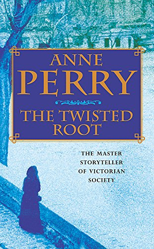 The Twisted Root (William Monk Mystery, Book: Anne Perry