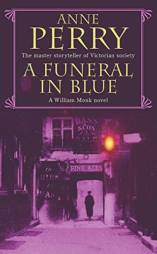 9780747263289: A Funeral in Blue (William Monk Mystery, Book 12): Betrayal and murder from the dark streets of Victorian London
