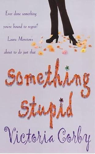 9780747263364: Something Stupid