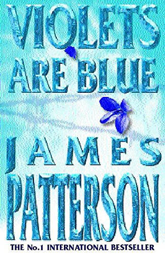 Violets Are Blue ***SIGNED***: James Patterson