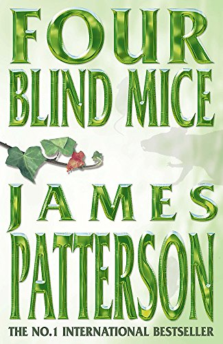 Four Blind Mice ***TRUE 1ST EDITION*** SIGNED & DATED***: James Patterson