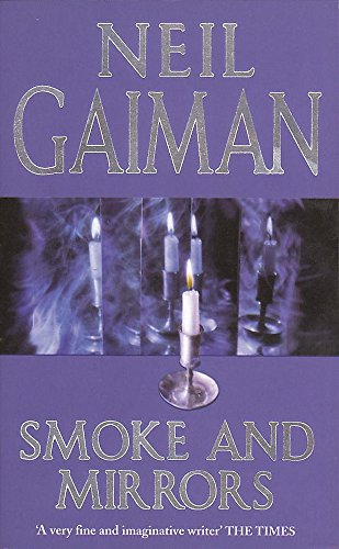 Smoke and Mirrors: Short Fiction and Illusions (074726368X) by Neil Gaiman