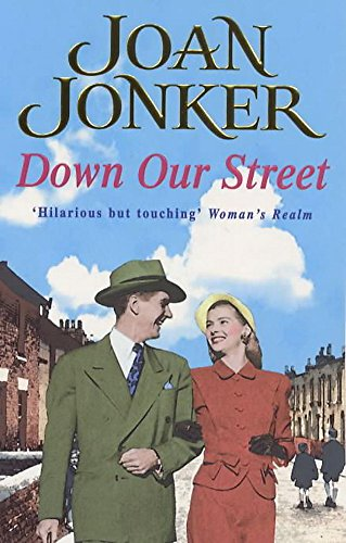 9780747263838: Down Our Street: Friendship, family and love collide in this wartime saga (Molly and Nellie series, Book 4)