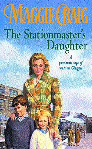 The Stationmaster's Daughter: Maggie Craig