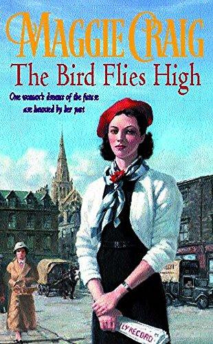 THE BIRD FLIES HIGH: MAGGIE CRAIG