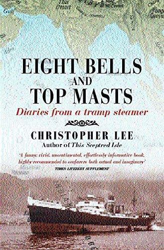 9780747264200: Eight Bells and Top Masts: Diaries from a Tramp Steamer
