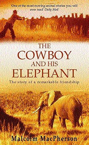 9780747264217: The Cowboy and his Elephant: The Story of a Remarkable Friendship