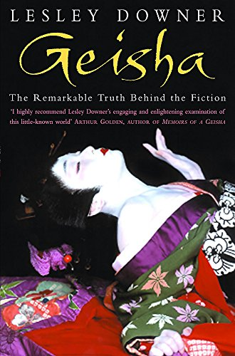 9780747264262: Geisha: The Remarkable Truth Behind the Fiction