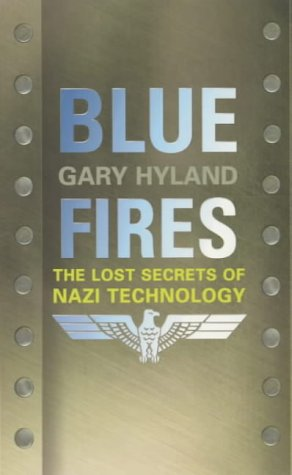 9780747264569: Blue Fires: The Lost Secrets of Nazi Technology