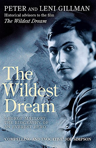 9780747264583: The Wildest Dream: George Mallory:  The Biography of an Everest Hero: Mallory - His Life and Conflicting Passions