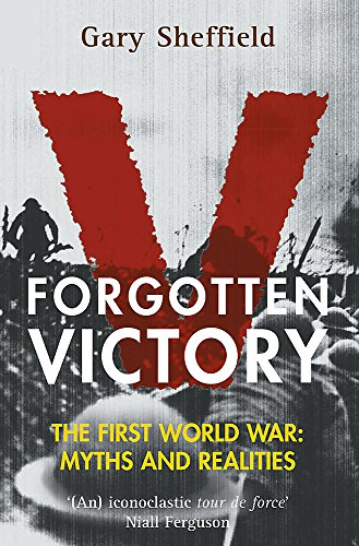 9780747264606: Forgotten Victory: The First World War - Myths and Realities (Systems and Control: Foundations and Applications)