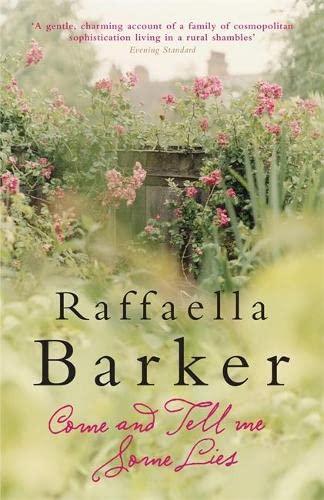 Come and Tell Me Some Lies: Raffaella Barker