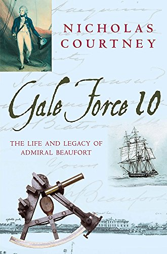9780747264859: Gale Force 10: The Life and Legacy of Admiral Beaufort