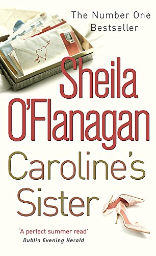 Caroline's Sister: A powerful tale full of secrets, surprises and family ties (9780747265658) by Sheila O'Flanagan
