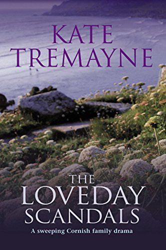 9780747265696: The Loveday Scandals (Loveday series, Book 4): A sweeping, historical, Cornish adventure