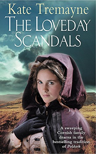 9780747265917: The Loveday Scandals (Loveday series, Book 4): A sweeping, historical, Cornish adventure