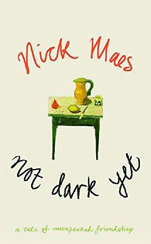 Not Dark Yet: Maes, Nick