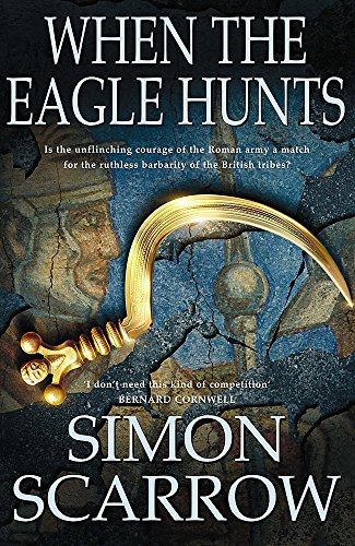 9780747266310: When the Eagle Hunts (Eagles of the Empire 3)