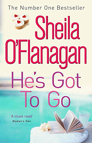 He's Got to Go (9780747266365) by Sheila O'Flanagan