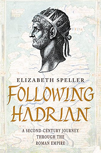 9780747266624: Following Hadrian: A Second-century Journey Through the Roman Empire