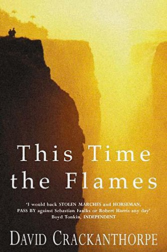 This Time the Flames: David Crackanthorpe