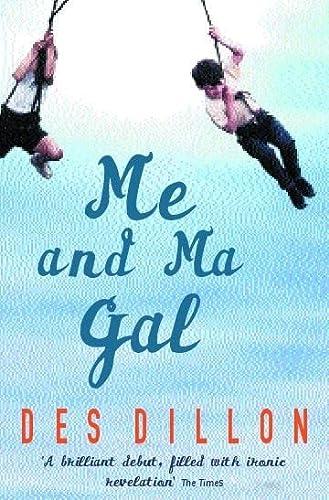 9780747267065: Me and Ma Gal