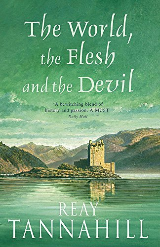 The World, the Flesh and the Devil: Tannahill, Reay