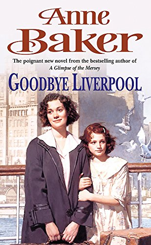 Goodbye Liverpool: New beginnings are threatened by: Baker, Anne
