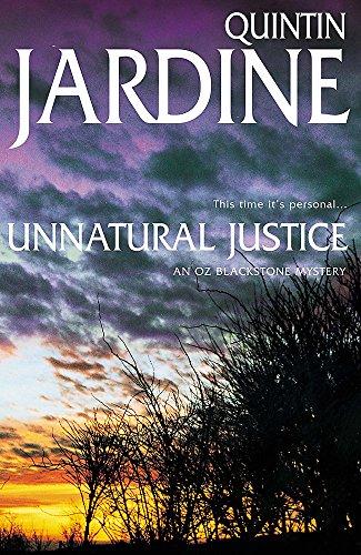 Unnatural Justice (Oz Blackstone Mysteries): Jardine, Quintin