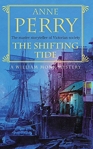 The Shifting Tide (William Monk Mystery, Book: Perry, Anne