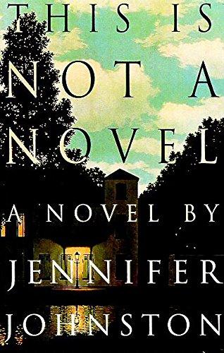 This Is Not a Novel: Johnston, Jennifer