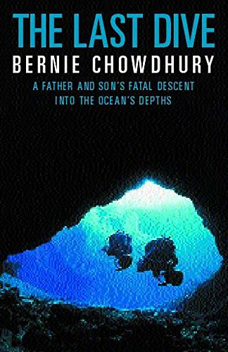 9780747271048: The Last Dive: A Father and Son's Fatal Descent into the Ocean's Depths
