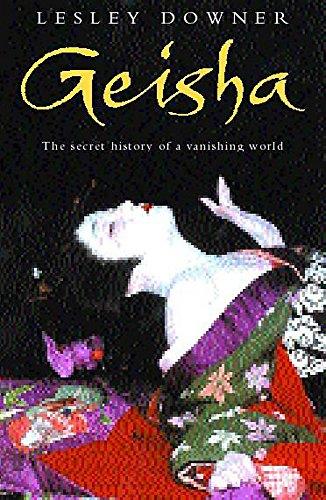 9780747271062: Geisha: The Secret History of a Vanishing World
